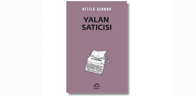 16. Yalan Satıcısı - Attila Şenkon