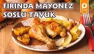 Klasik Tavuk Tariflerinin Dışında Enfes Bir Tavuk! Fırında Mayonez Soslu Tavuk Nasıl Yapılır?
