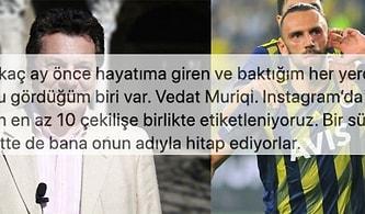Instagram'da Fenerbahçeli Futbolcu Vedat Muriqi ile Karıştırılan Vedat Milor İsyan Etti