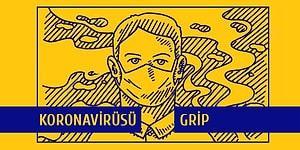 Gündemle Birlikte Kafalarımızı da Karıştıran Koronavirüsü ve Grip Salgını Hakkında Bilinmesi Gereken Farklılıklar ve Benzerlikler