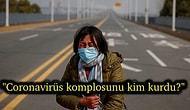 Son 24 Saatte Bile 90'a Yakın Kişinin Ölümüne Neden Olan ve Hızla Yayılmaya Devam Eden Coronavirüs Bir Komplo mu?