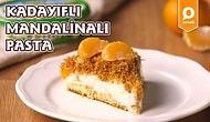 Yumuşacık Krema ile Kıtır Kadayıfın Buluşması: Kadayıflı Mandalinali Pasta Nasıl Yapılır?