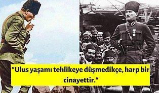 Atatürk'ün Türk Ordusu ve Savaşla İlgili Söylediği Bugünlere Işık Tutan 14 Sözü