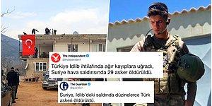 Suriye'de Türk Askerine Düzenlenen Saldırıda Yaşananlar Dış Basında Nasıl Yer Aldı?