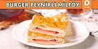 Börek Yapmak Hiç Bu Kadar Lezzetli Ve Kolay Olmamıştı! Burger Peynirli Milföy Böreği Nasıl Yapılır?