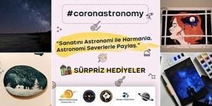 Evlerimize Kapandığımız Şu Günlerde Karantina Stresini Azaltacak Yarışma Var: Coronastronomi