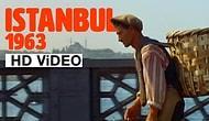 Günümüz Teknolojisi ile Revize Edilerek Hazırlanan Görüntülerle 1963 Yılında İstanbul