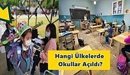 Okullarını Yeniden Açan Ülkeler ve Aldıkları Önlemler: Eğitime Yeniden Başlandığında Neler Olacak?