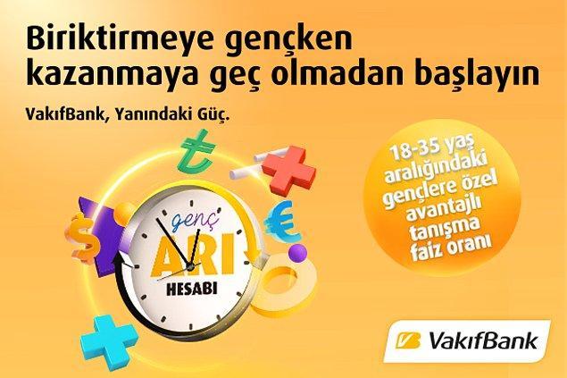 18-35 yaş arası gençlere özel avantajlı tanışma faiz oranıyla VakıfBank'tan Genç Arı Hesabı sadece sizin için!