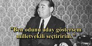 Türkiye'nin 10. Başbakanı Adnan Menderes'in Ülkenin Siyaset Tarihine Damga Vuran Sözleri
