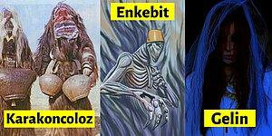 Anadolu Halkının Geçmişten Günümüze Kadar Hâlâ Varlığını Sürdürdüğüne İnandığı 12 Şeytani Ruh ve Yaratık