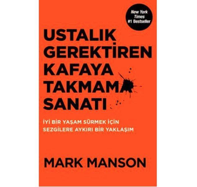 17. Ustalık Gerektiren Kafaya Takmama Sanatı -  Mark Manson (2017)