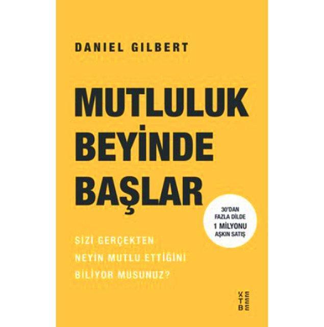 2. Mutluluk Beyinde Başlar - Daniel Gilbert (2020)