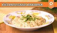 Nefis Sosuyla Bu Makarna Tarifi Favoriniz Olacak! Kremalı Köz patlıcanlı Makarna Nasıl Yapılır?