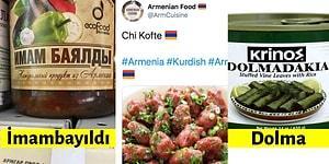 Yunanistan'da veya Ermenistan'da Bir Restoranda Görünce 'E Bu Bizimkinin Aynısı' Tepkisi Vereceğiniz 13 Yemek