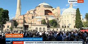 İbadete Açılması Kararından Kısa Bir Süre Sonra Ayasofya'dan Ezan Sesi Duyuldu