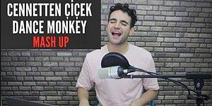 Son Zamanların Popüler Şarkısı Cennetten Çiçek'i Bir de Dance Monkey ile Harmanlanmış Şekilde Dinleyin