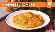 Kahvaltının En Doyurucu Tabağı! Patatesli Omlet Nasıl Yapılır?