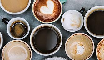 Kahveyi Nasıl Sevdiğini Söyle, Seni Nasıl Sevdiklerini Söyleyelim!