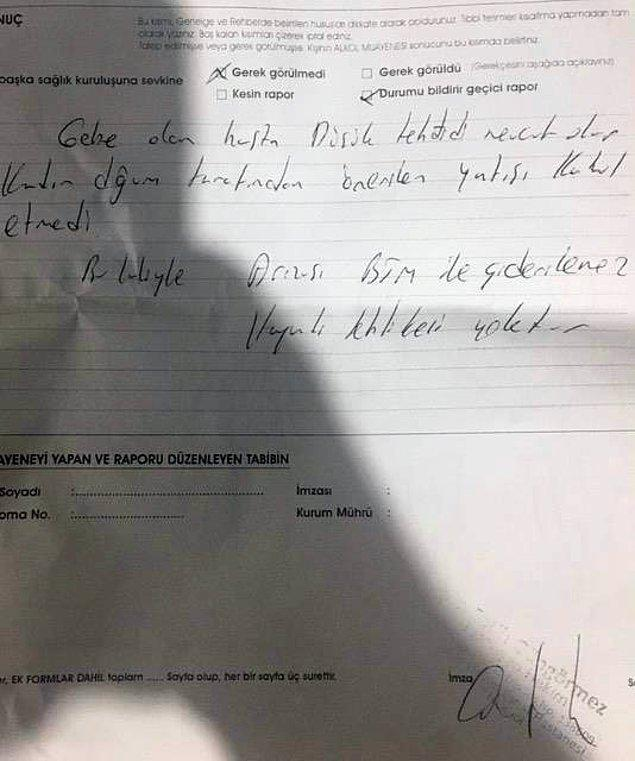 Hastaneye gidip darp raporu alan kadının düşük riski taşıdığı belirtildi.