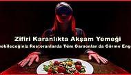 Bu Zifiri Karanlık Restoranlarda Değil Yemeği Elinizi Bile Göremiyorsunuz: 'Dinner in The Dark'