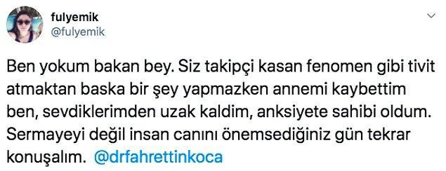 Bu tweet'e de hala kendisini izole eden ve verilen aranın hata olduğunu düşünenler de tepki gösterdi. İnsanlar, Fahrettin Koca'yı eleştirdi.