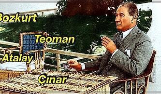 Mustafa Kemal Atatürk Tarafından Türkçe'nin Yaygın Kullanımı İçin Bizzat Kendisi Tarafından Verilmiş İsim ve Soyisimler