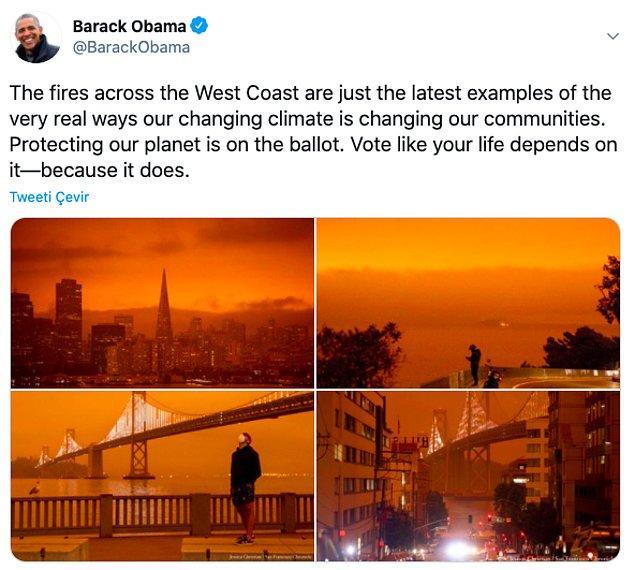 """13. """"Batı Kıyısı'ndaki yangınlar, değişen iklimin toplumlarımızı nasıl değiştirdiğinin en gerçek son örneği. Gezegenimizi korumak oy pusulasında. Hayatınız buna bağlıymış gibi oy verin, çünkü öyle."""""""