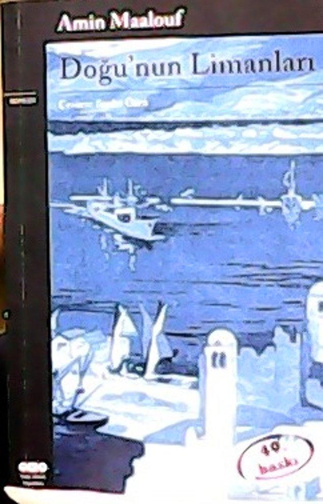 20. Amin Maalouf- Doğu'nun Limanları