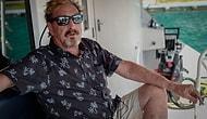 İstanbul'a Kaçıyormuş: Vergi Kaçırmakla Suçlanan Milyarder John McAfee Uçağına Binerken Tutuklandı