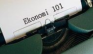 Ekonomi 101: Bu Testi Geçenler Ekonomiye Giriş Dersini Hiç Zorlanmadan Geçebilecek!