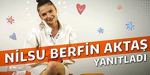 Nilsu Berfin Aktaş Sosyal Medyadan Gelen Soruları Cevaplıyor!