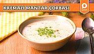Efsane Lezzete Sahip Kremalı Mantar Çorbası Nasıl Yapılır?