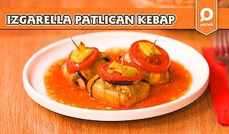 Lezzetiyle Herkesi Kendine Hayran Bırakacak Izgarella Patlıcanlı Kebap Nasıl Yapılır?