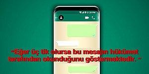 Buna İnanan Var mı? Tabii Var! WhatsApp'te Üç Tik Görmek Mesajlarımızı Hükümetin Okuduğuna Delaletmiş