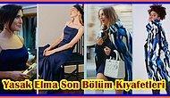 Yasak Elma'nın Son Bölümünde Zehra, Ender ve Yıldız'ın Giydiği Göz Kamaştıran Kıyafetler