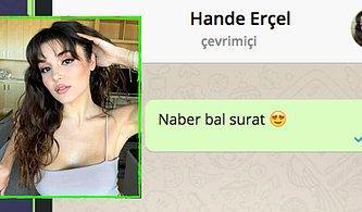 WhatsApp'ta Hande Erçel'i Tavlayabilecek misin?