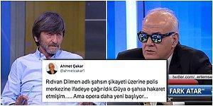Ağır Toplar Savaşta! Rıdvan Dilmen Şikayet Etti, Ahmet Çakar İfadeye Çağrıldı