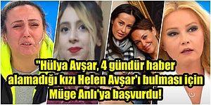 Tesadüfün Gerçekten de Bu Kadarı! Hülya Avşar, Kayıp Kızı Helen Avşar'ı Bulmak İçin Müge Anlı'ya Başvurdu
