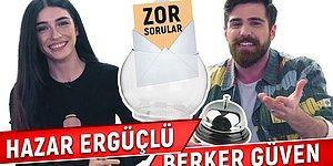 Hazar Ergüçlü ve Berker Güven Sosyal Medyadan Gelen Soruları Yanıtlıyor!