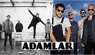 Ey Ahali! Dinleyicisine Tür Cümbüşü Yaşatan Müzik Grubu Adamlar