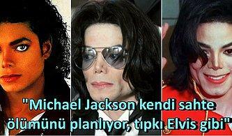 Micheal Jackson'ın Hayranları Tarafından Ortaya Atılmış Ölmediğini Kanıtlar Nitelikteki 13 Teori