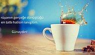 2021 En Güzel ve Yeni Günaydın Mesajları: Siz De Sevdiklerinizi Günaydın Diyerek Mutlu Edin