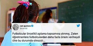 Futbolculara Öncelik Tanınmasının Ardından Tekrar Gündeme Gelen Soru: 'Öğretmenlerin Aşısı Nerede?'
