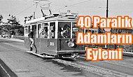 40 Paralık Hak! Cumhuriyet Tarihimizin İlk Öğrenci Eylemi