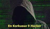 Yaptıklarını Duyunca İnanamayacağınız Dünyanın En Korkusuz 9 Hackerı
