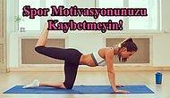 Evde Boş Oturmak Yok! Spor Motivasyonu Sağlamanız İçin 10 Adım💪