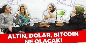 Yazio Konuşuyor: Para Salgını! Altın, Dolar, Bitcoin!