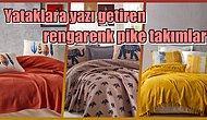Yazın Güzelliğini Yatağınızda Hissedeceğiniz 12 Pike Takımı