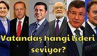 MetroPOLL Araştırma Şirketinin Anket Sonucuna Göre Türkiye'de En Çok Beğenilen Lider Kim?